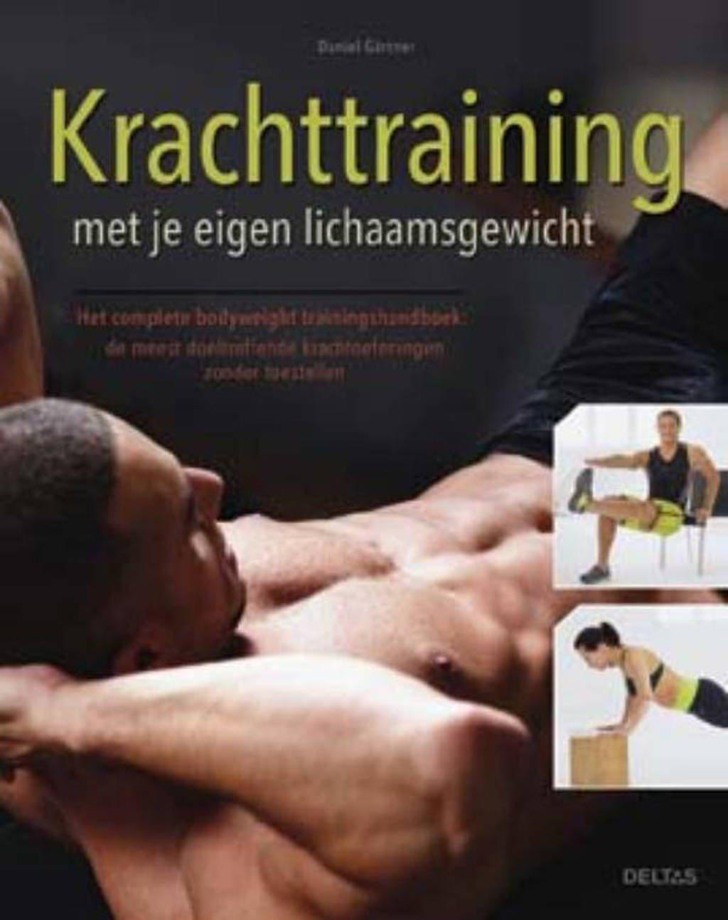 Krachttraining met je eigen lichaamsgewicht - Daniel Gartner