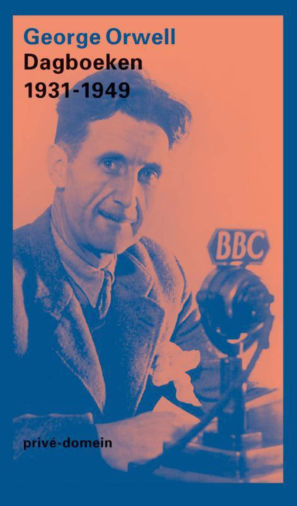 Dagboeken 1931-1949 - George Orwell