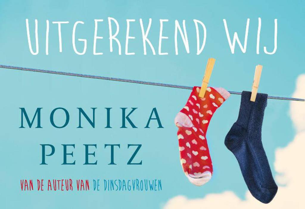 Uitgerekend wij - Monika Peetz