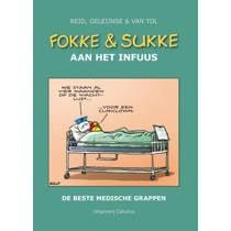 Fokke & Sukke: Fokke & Sukke aan het infuus - John Reid, Bastiaan Geleijnse en Jean-Marc van Tol