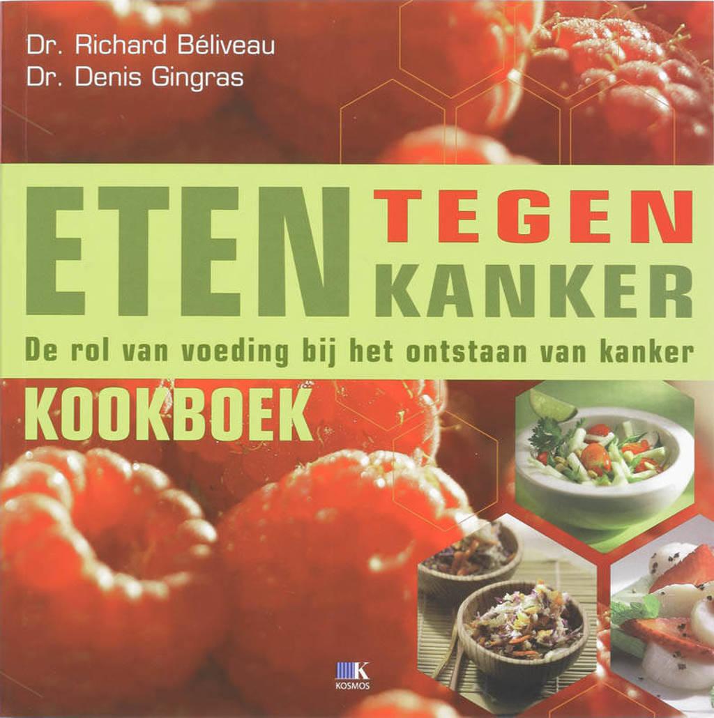 Eten tegen kanker kookboek - R. Béliveau en D. Gingras