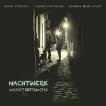 Vreemde Kostgangers - Nachtwerk (CD)