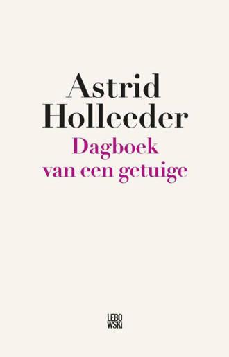 Dagboek van een getuige - Astrid Holleeder