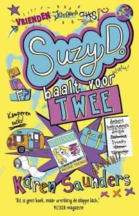 Suzy D.: Suzy D. baalt voor twee - Karen Saunders