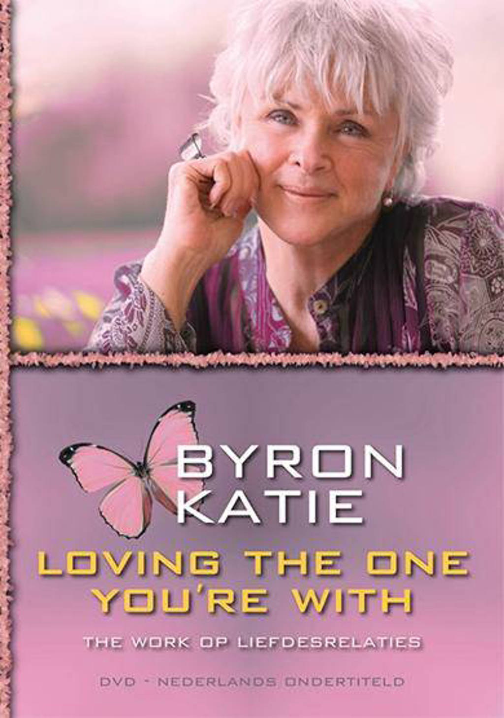 Byron Katie - Loving the one you're with (DVD)
