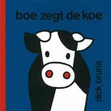 Boe zegt de koe - Dick Bruna