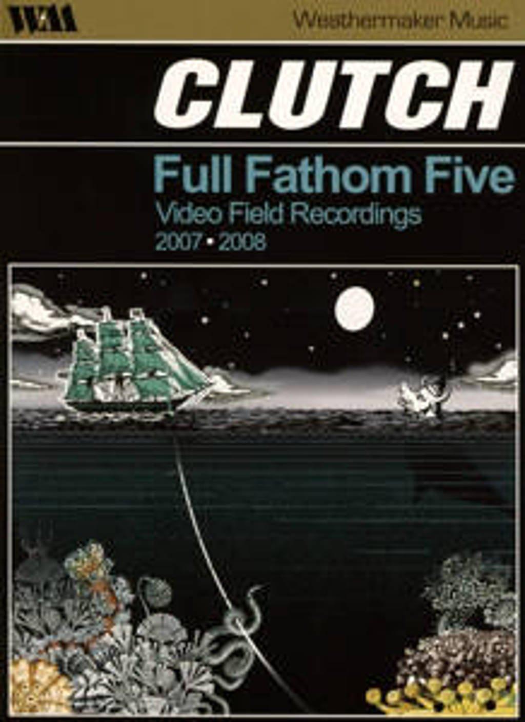 Clutch - Full Fathom Five Video Field Record (DVD)