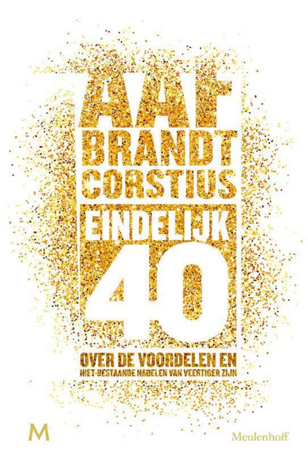 Eindelijk 40 - Aaf Brandt Corstius