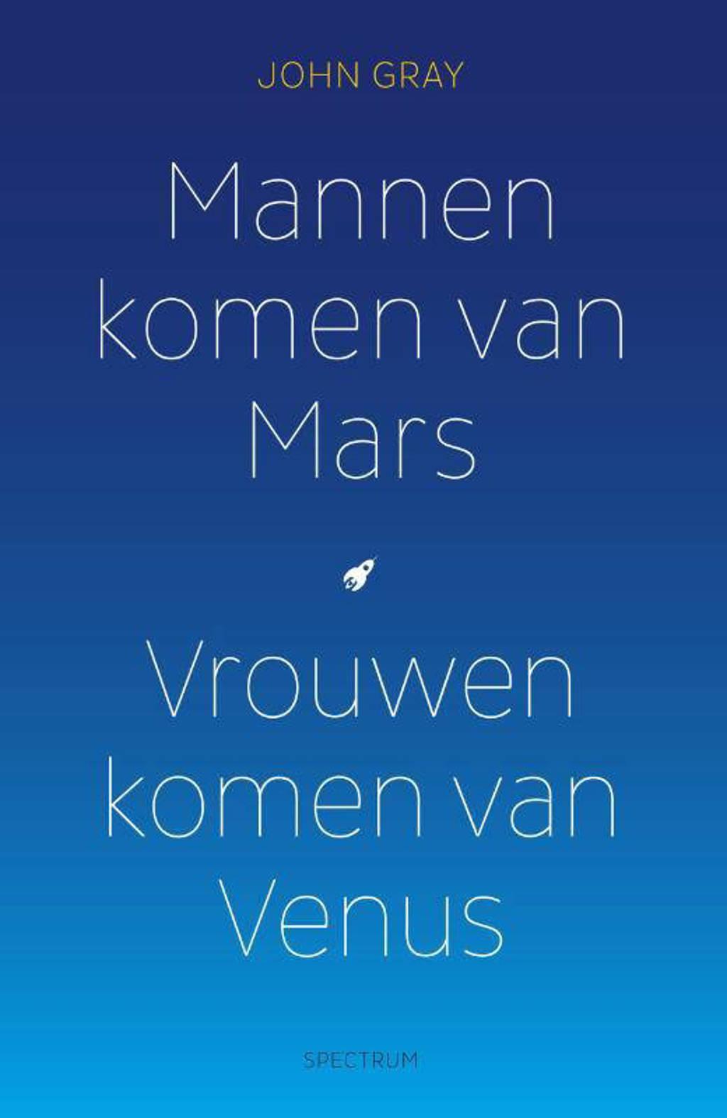 Mannen komen van Mars, vrouwen komen van Venus - John Gray