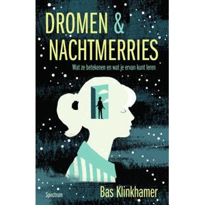 Dromen & nachtmerries - Bas Klinkhamer