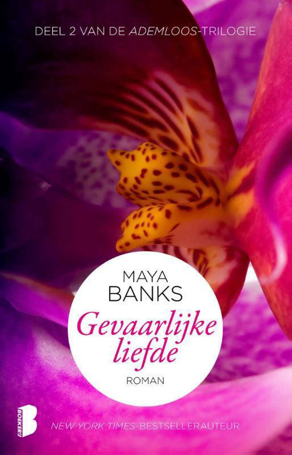Ademloos: Gevaarlijke liefde - Maya Banks