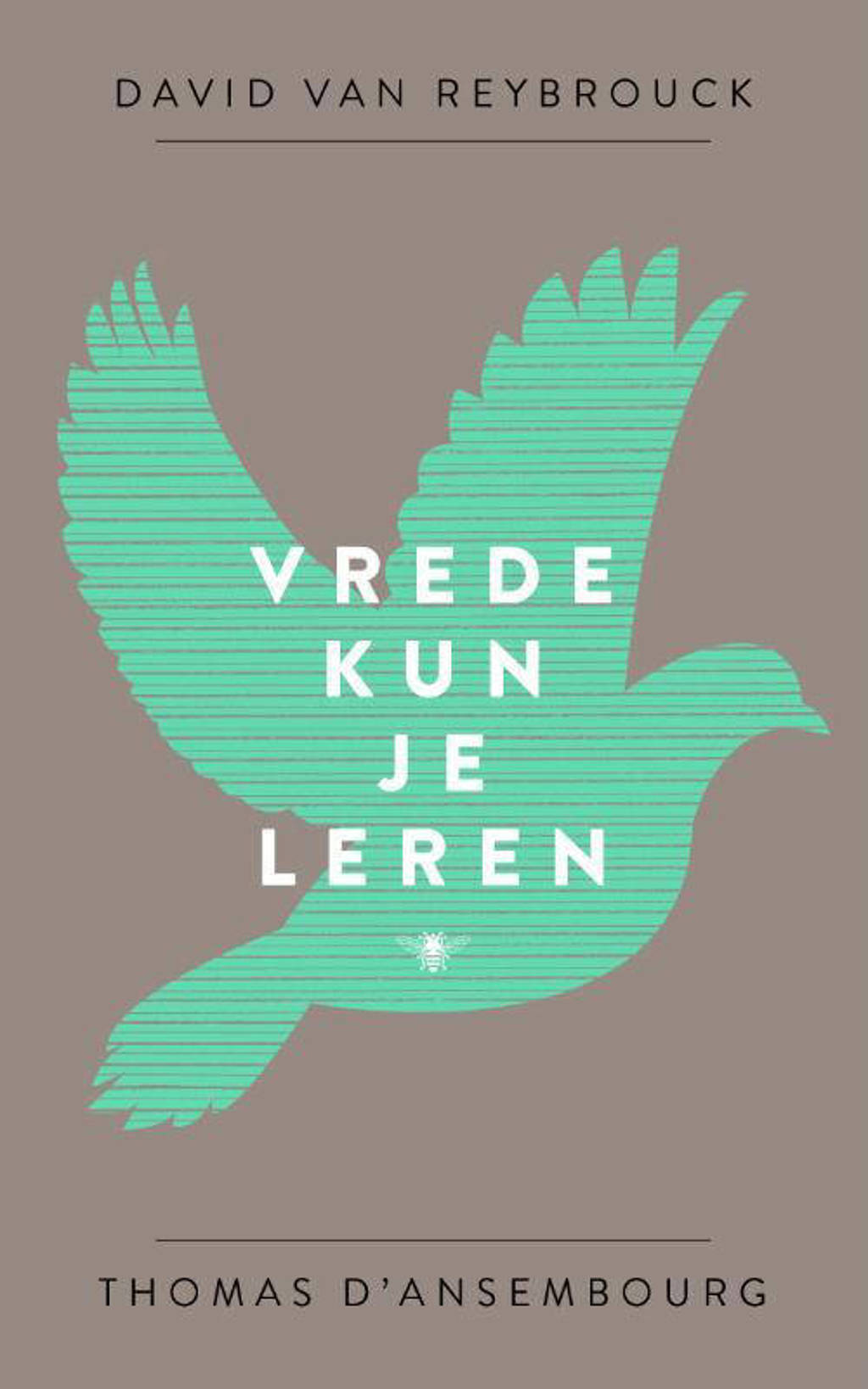 Vrede kun je leren - David Van Reybrouck en Thomas D'Ansembourg