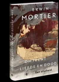 Omtrent liefde en dood - Erwin Mortier