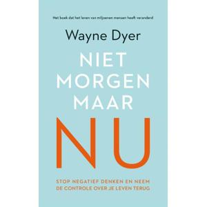 Nietmorgen, maar nu - Wayne W. Dyer