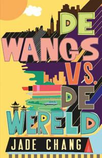 De Wangs vs. de wereld - Jade Chang