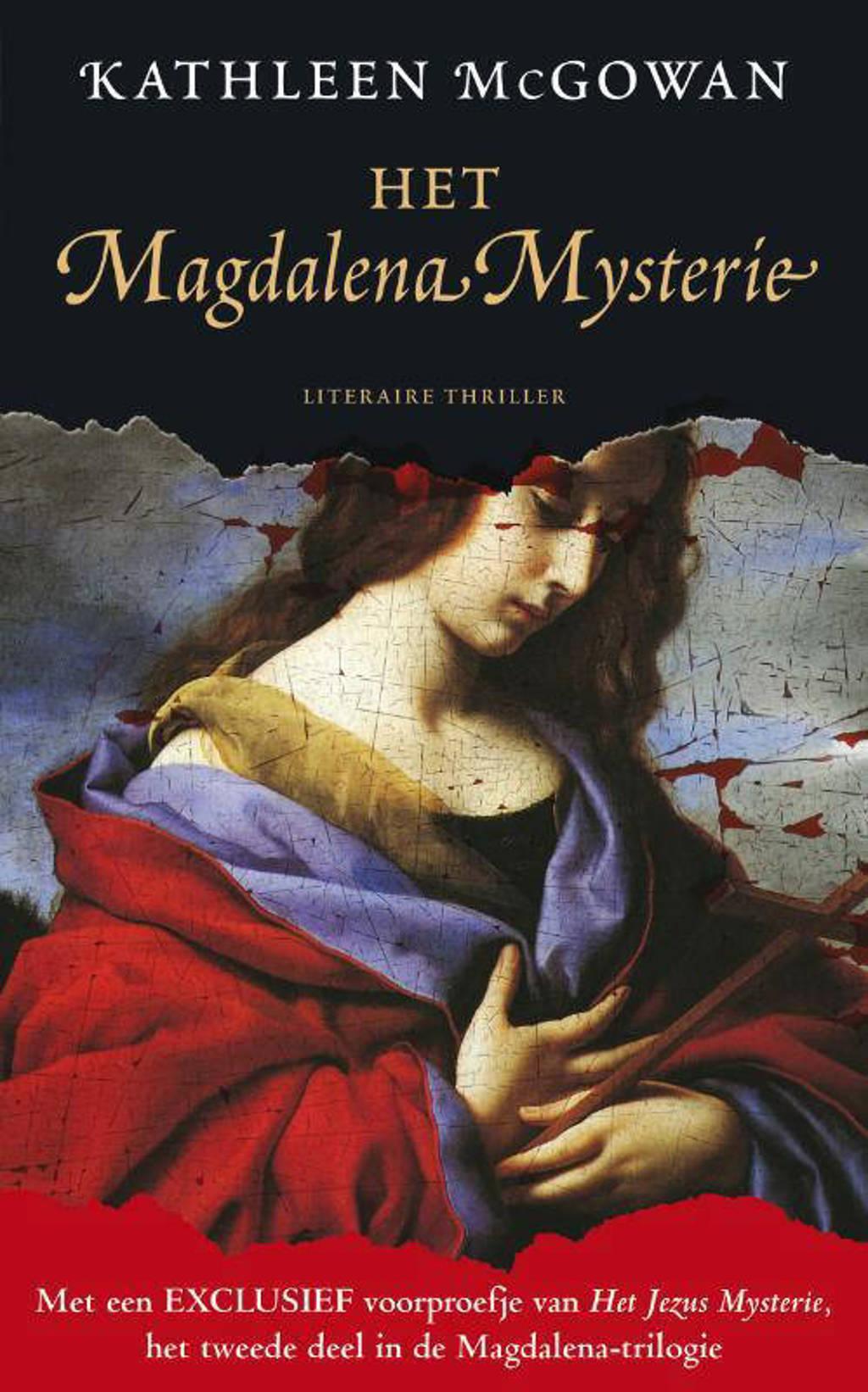 De Magdalena trilogie: Het Magdalena mysterie - Kathleen McGowan