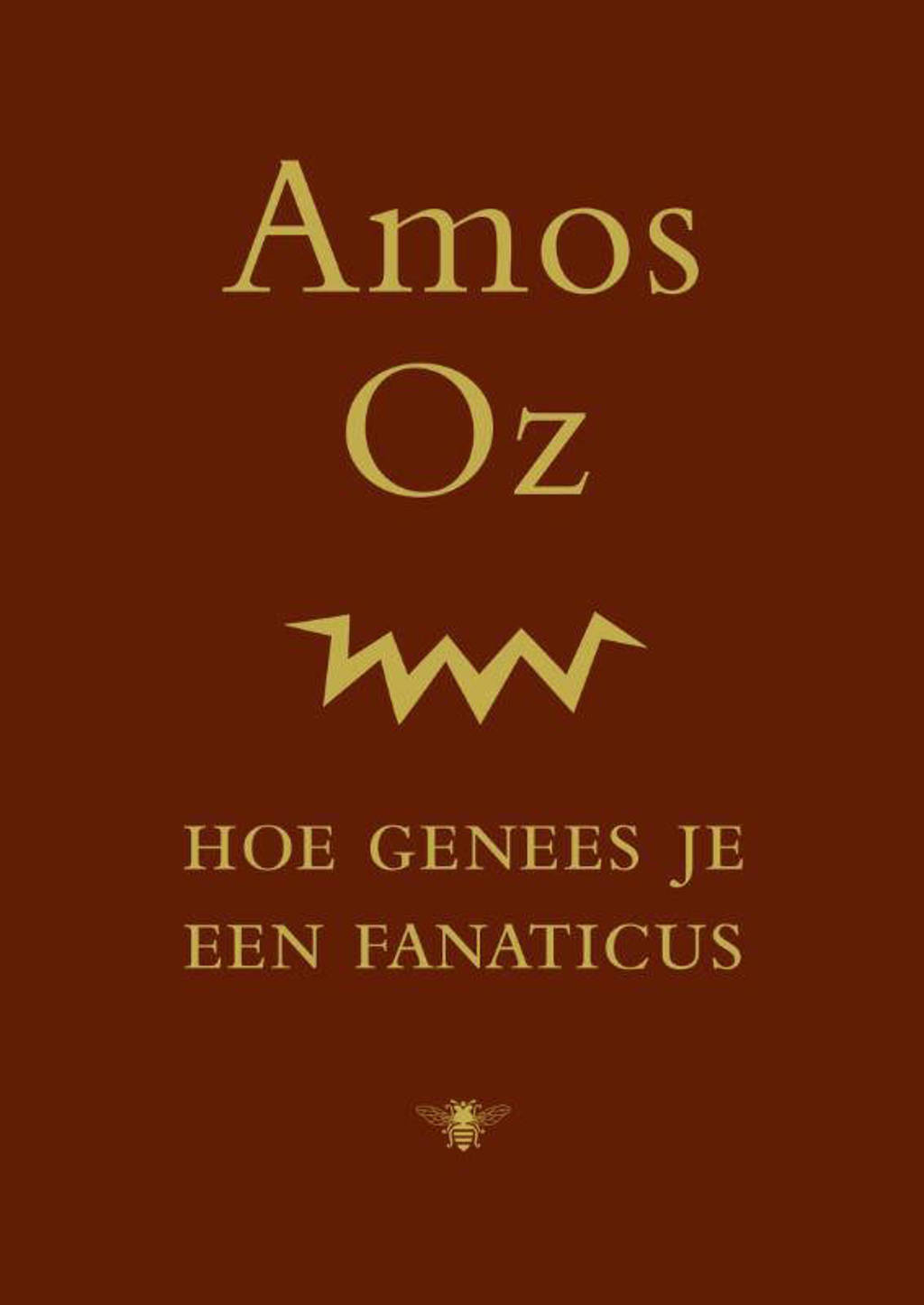 Hoe genees je een fanaticus - Amos Oz