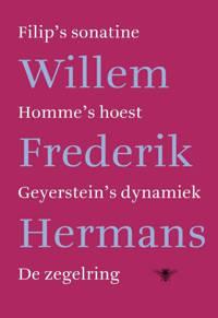 Filip's sonatine, Homme's hoest, Geyerstein's dynamiek, De zegelring - Willem Frederik Hermans