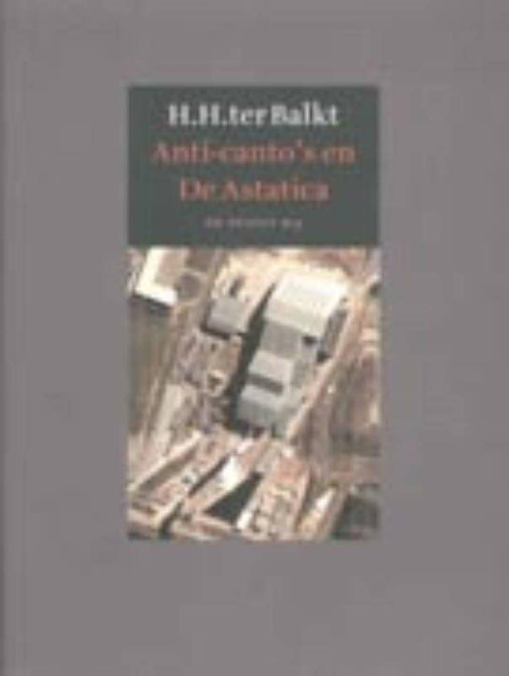 Anti-canto's en De Astatica - H.H. ter Balkt