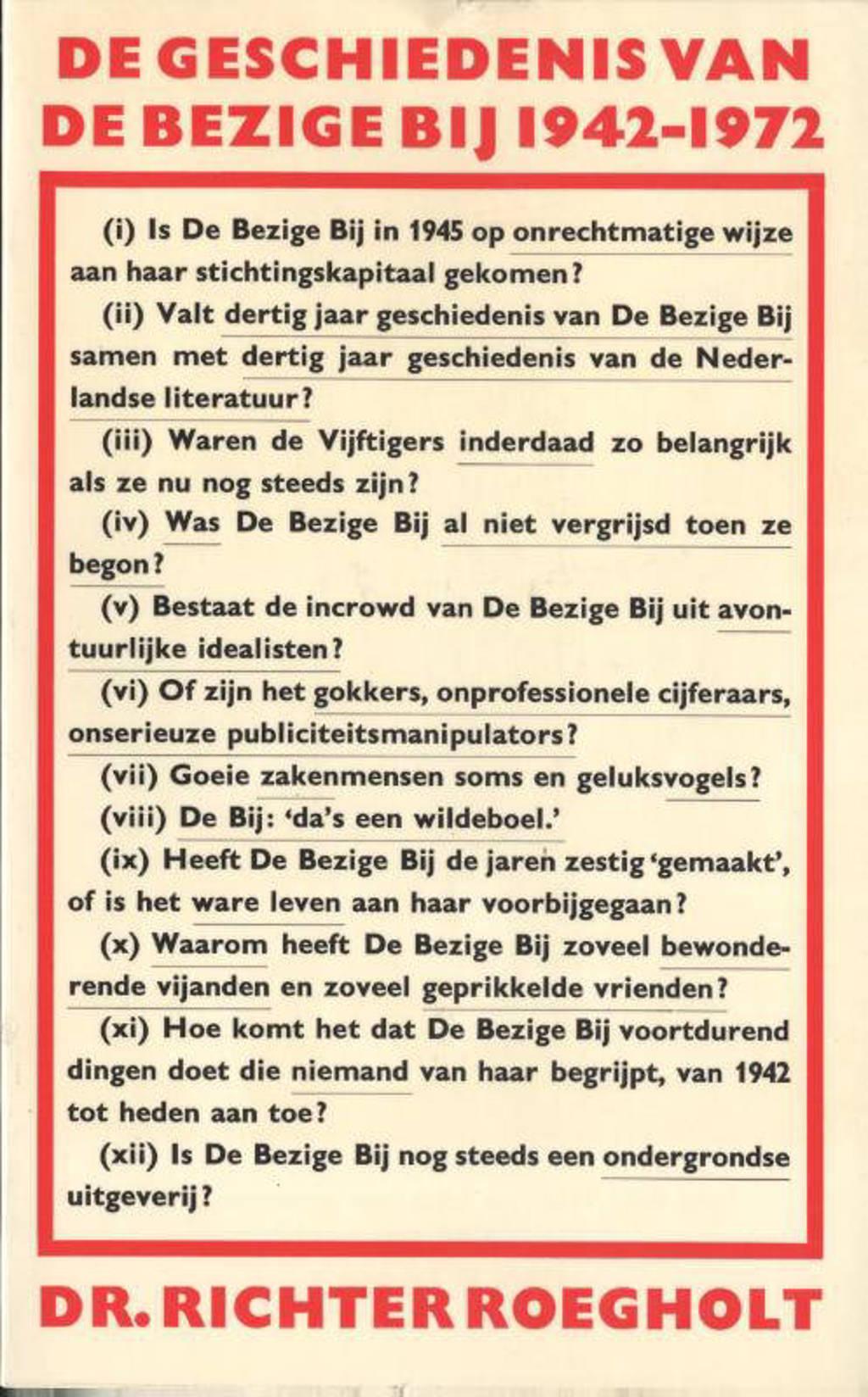 De geschiedenis van De Bezige Bij, 1942-1972 - R. Roegholt