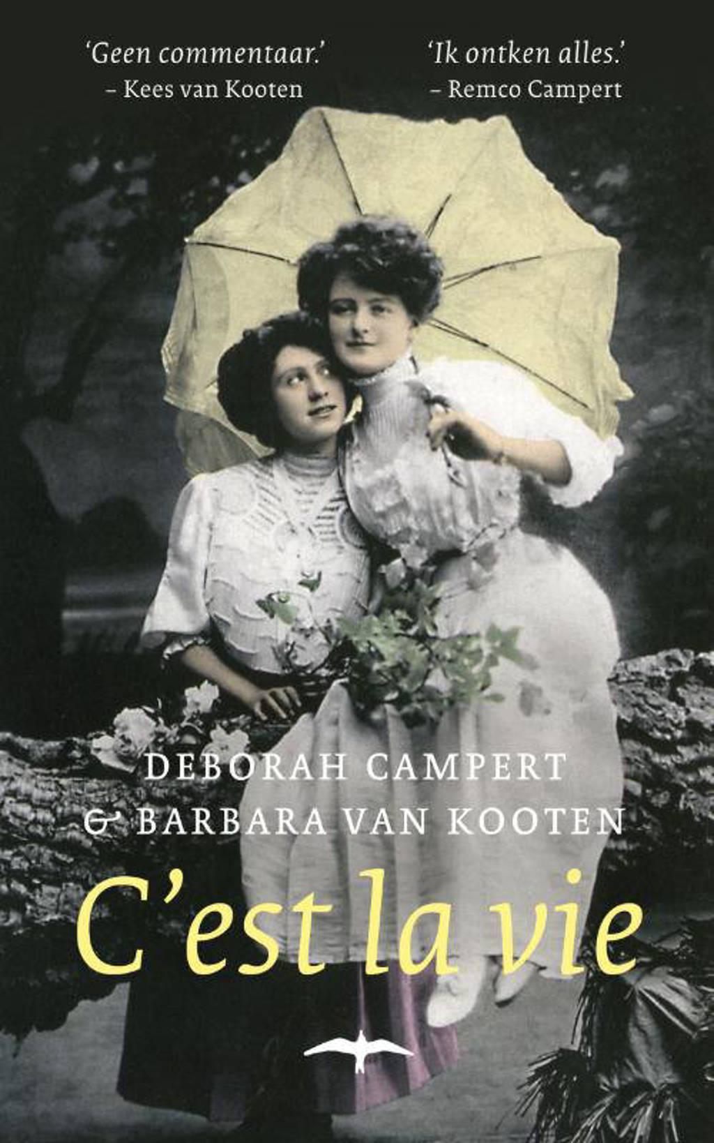 C'est la vie - Deborah Campert en Barbara van Kooten