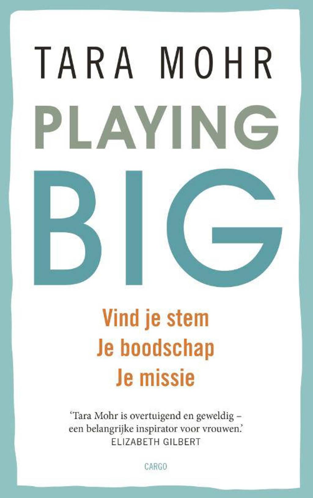 Playing big voor vrouwen - Tara Mohr