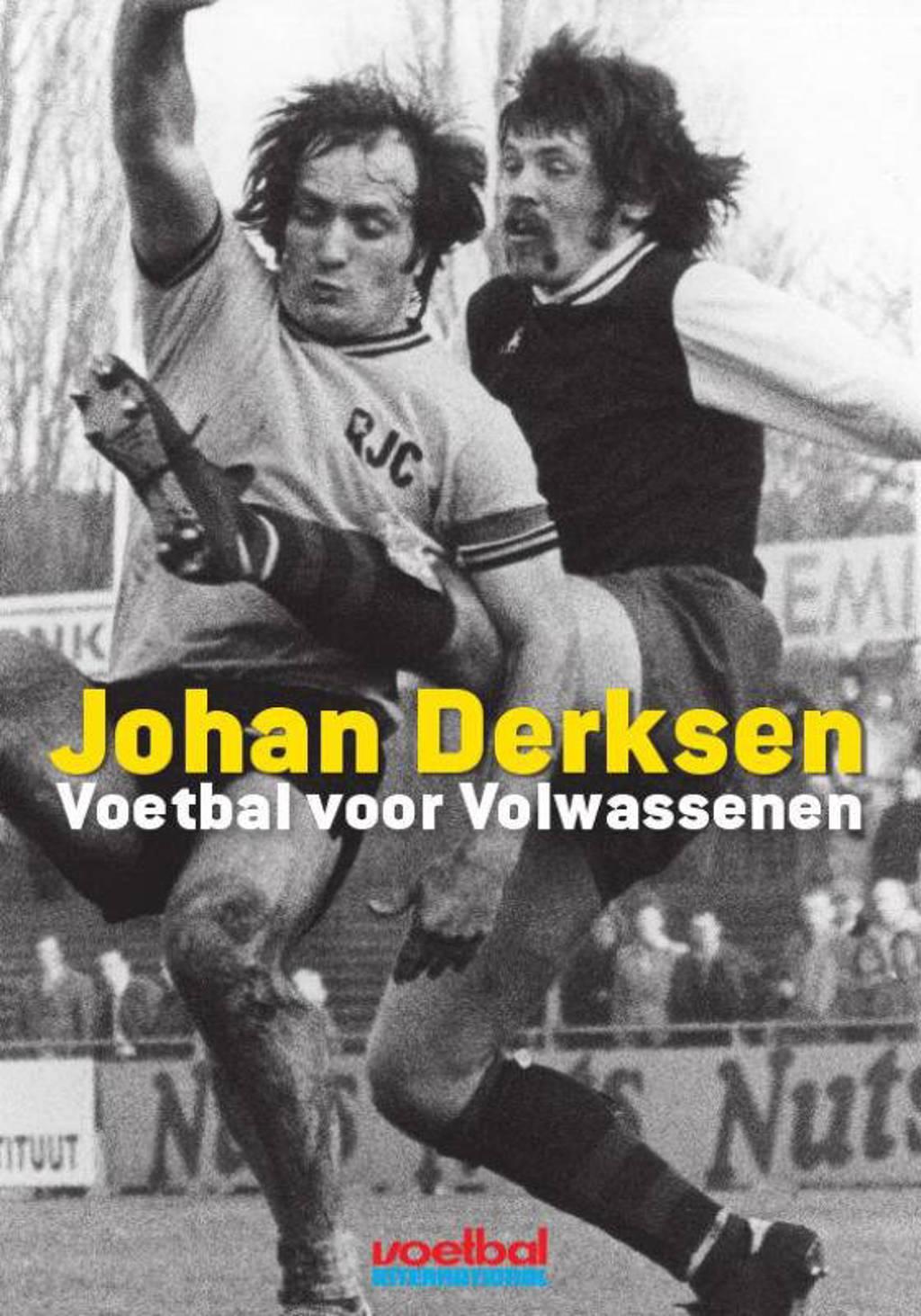 Voetbal voor volwassenen - Johan Derksen