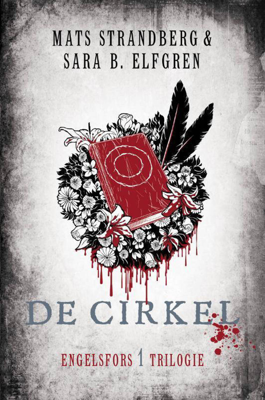 Engelsfors-trilogie: De cirkel - Mats Strandberg en Sarah B. Elfgren