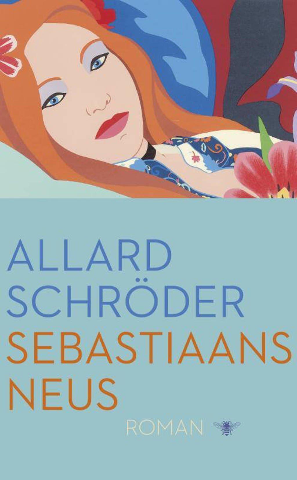 Sebastiaans neus - Allard Schröder