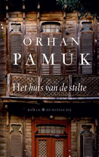 Het huis van de stilte - Orhan Pamuk