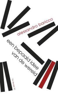 Een bepaald idee van de wereld - Alessandro Baricco