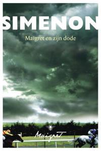 Maigret: Maigret en zijn dode - Georges Simenon