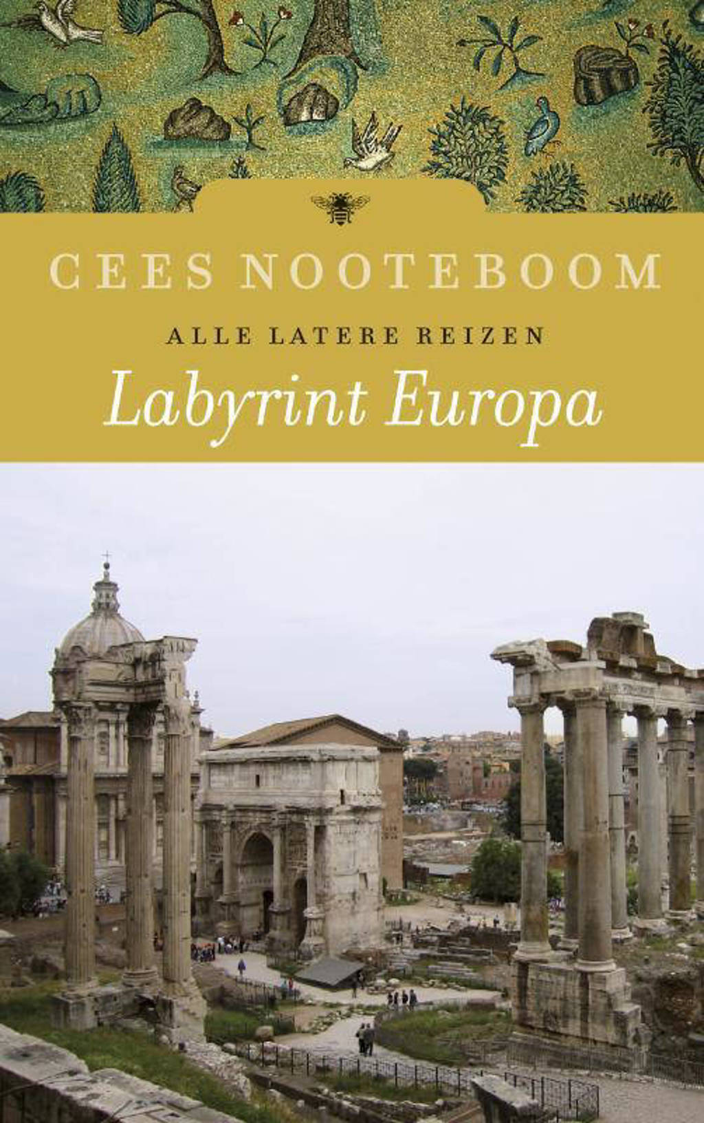 Labyrint Europa Alle latere reizen - Cees Nooteboom