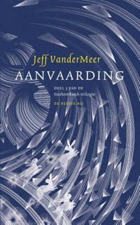 Southern Reach: Aanvaarding - Jeff VanderMeer