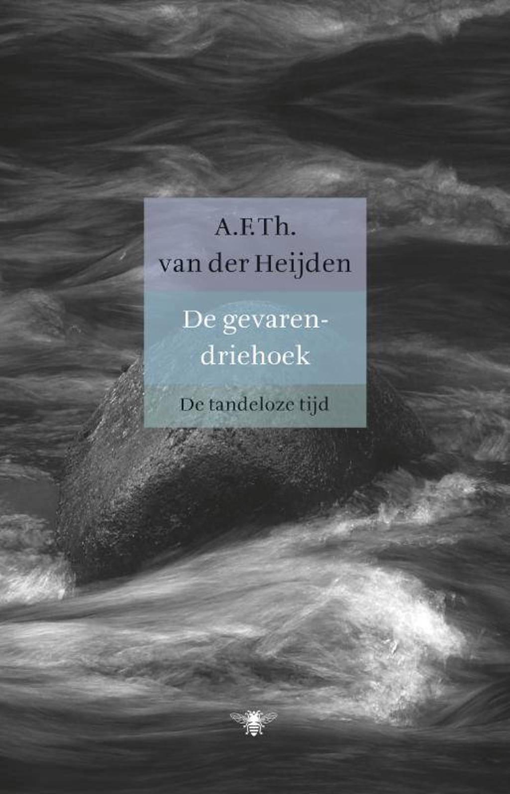 De tandeloze tijd: De gevarendriehoek - A.F.Th. van der Heijden