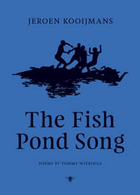 The Fish Pond Song - Jeroen Kooijmans en Tommy Wieringa