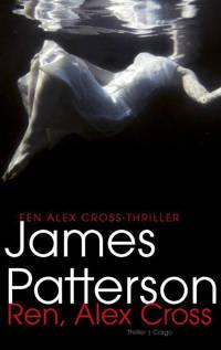 Alex Cross: Ren, Alex Cross - James Patterson