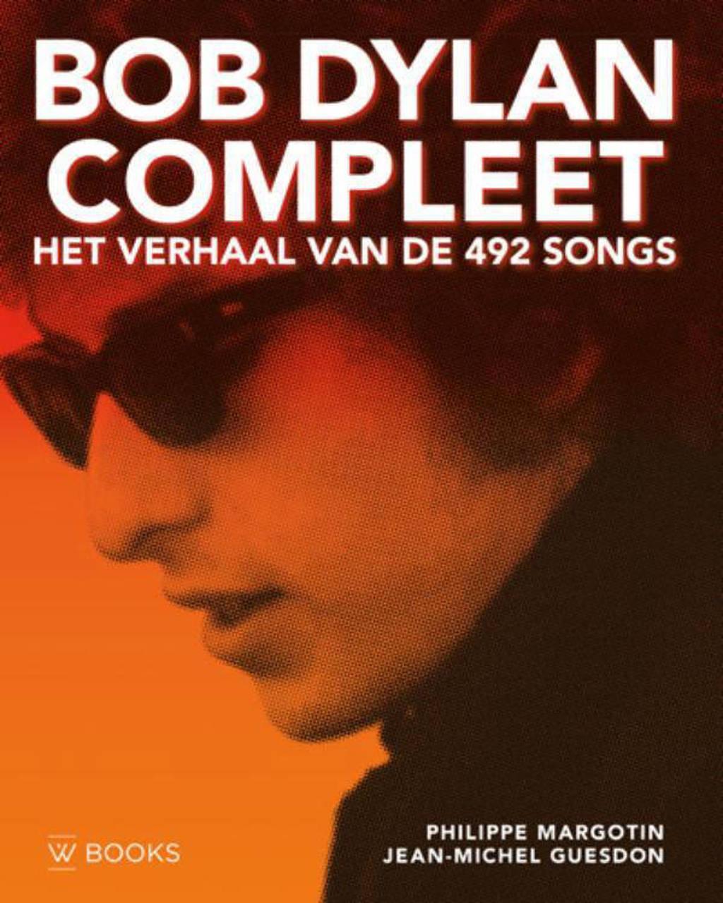 Bob Dylan compleet - Philippe Margotin en Jean-Michel Guesdon
