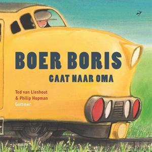 Boer Boris gaat naar oma - Ted van Lieshout