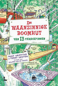De waanzinnige boomhut: De waanzinnige boomhut van 13 verdiepingen - Andy Griffiths en Terry Denton