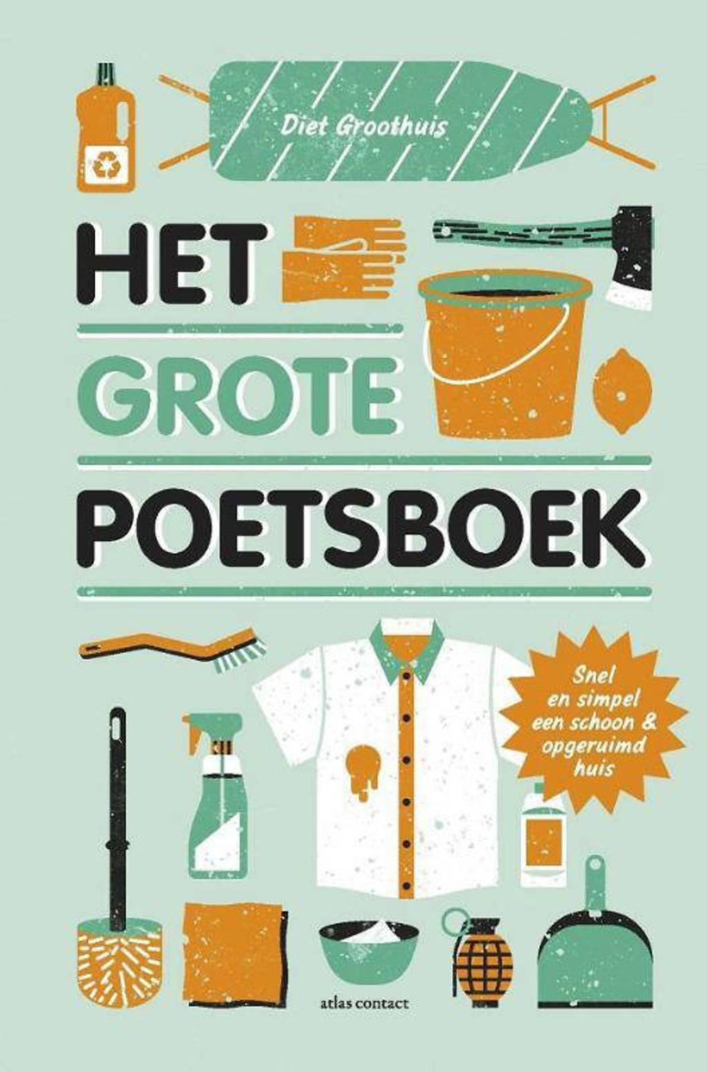 Het grote poetsboek - Diet Groothuis