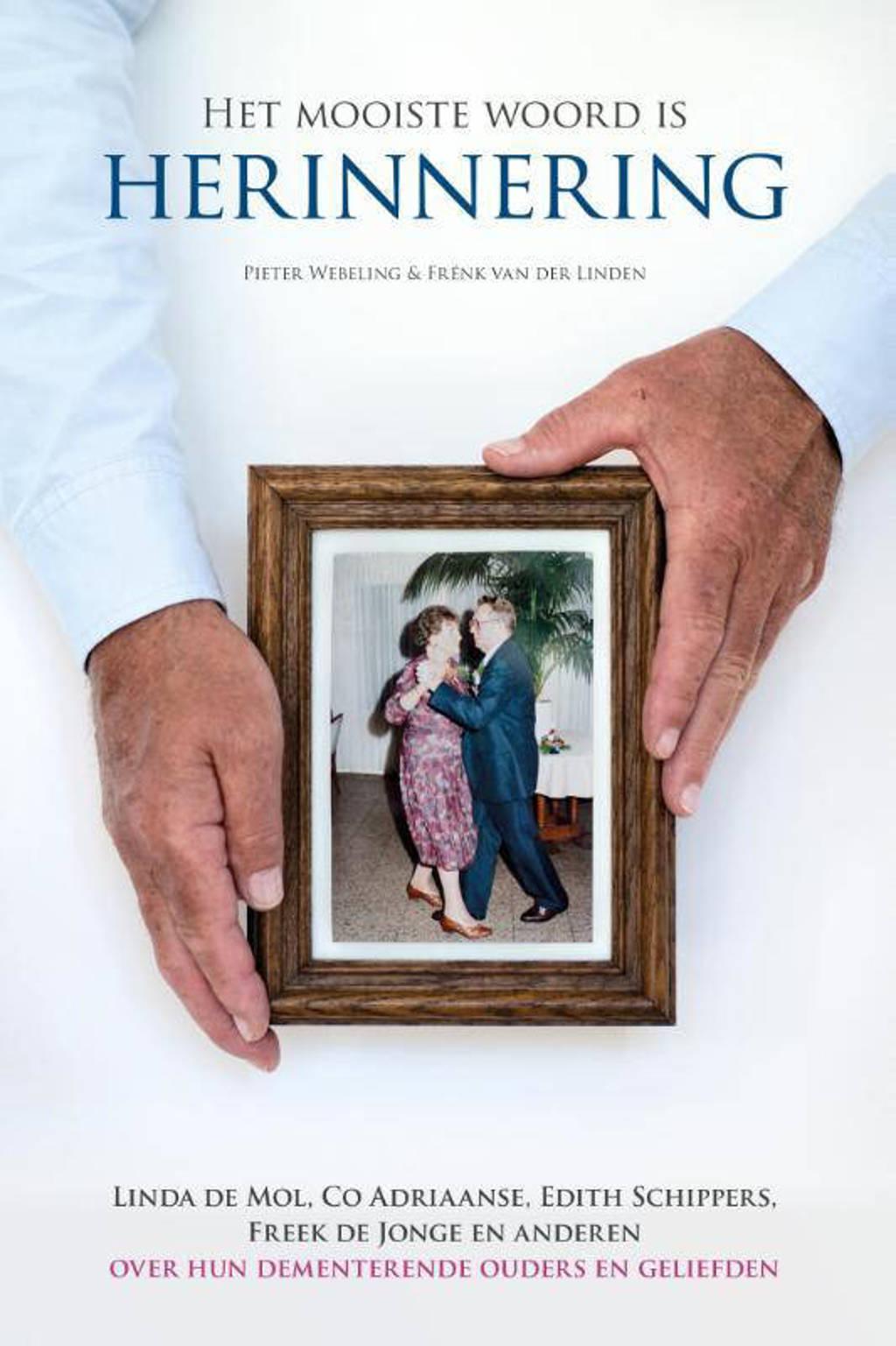 Het mooiste woord is herinnering - Pieter Webeling en Frénk van der Linden