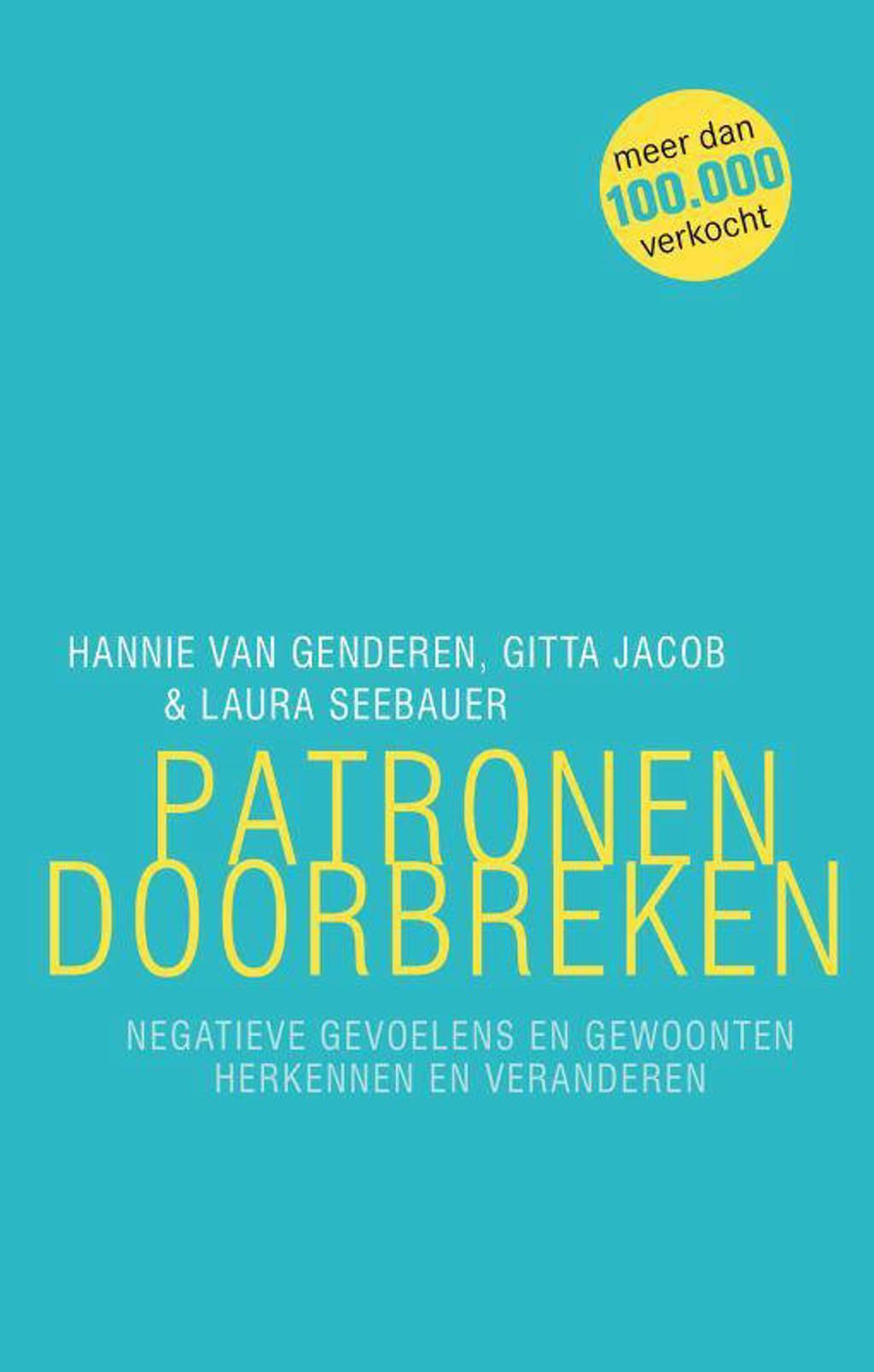Patronen doorbreken - Hannie van Genderen, Gitta Jacob en Laura Seebauer