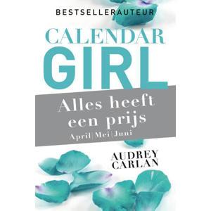 Calendar Girl: Alles heeft een prijs - april/mei/juni - Audrey Carlan