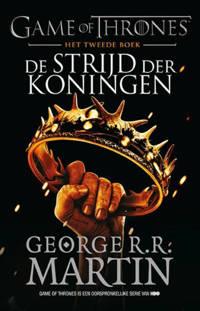 Game of Thrones: De strijd der koningen - George R.R. Martin
