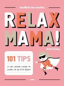Relax mama! - Elisabeth Teeling en Gerard Janssen