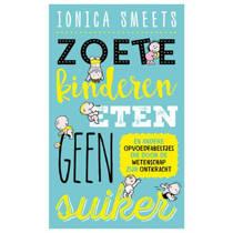 Zoete kinderen eten geen suiker - Ionica Smeets