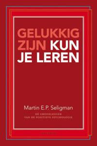 Gelukkig zijn kun je leren - Martin E.P. Seligman