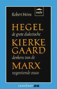 Vantoen.nu: Hegel, Kierkegaard, Marx - R. Heiss