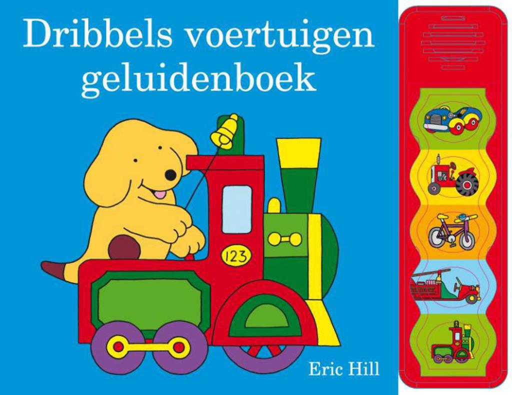 Dribbel: Dribbels voertuigen geluidenboek - Eric Hill